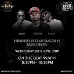Hennessy VS Class Season VI Radio Show Starts Today!