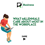 What Millennials Really Care About in a Workplace