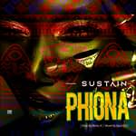 Sustain Releases New Single, Phiona