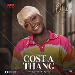 "Okal Releases Sensational Visuals of her Latest Single ""Cost A Thang"""