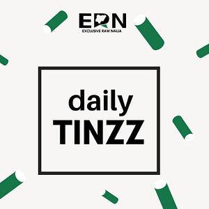 Daily Tinzz - ExclusiveRawNaija