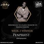 Penpriest Steals 2nd Week of Hennessy VS Class Show on Radio