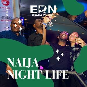 Naija Night Life - ExclusiveRawNaija